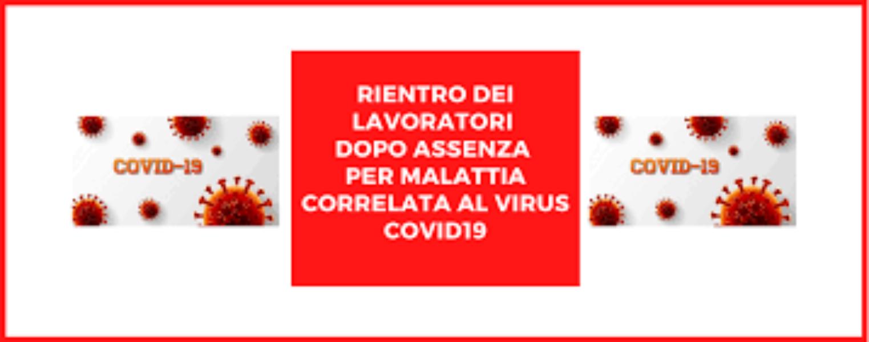 RIAMMISSIONE LAVORATORI DOPO ASSENZA COVID 19